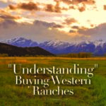 """Understanding"" Buying Western Ranches"